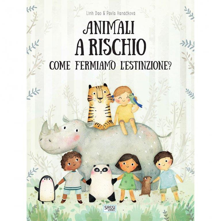 SASSI EDITORE ANIMALI A RISCHIO. COME FERMIAMO L'ESTINZIONE?