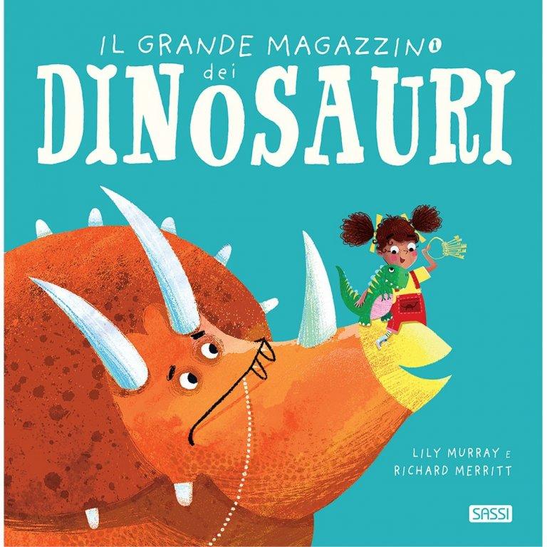 SASSI EDITORE PICTURE BOOKS - IL GRANDE MAGAZZINO DEI DINOSAURI