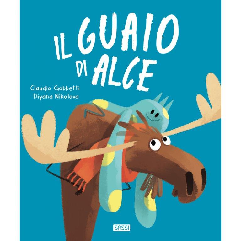 SASSI EDITORE PICTURE BOOK - IL GUAIO DI ALCE