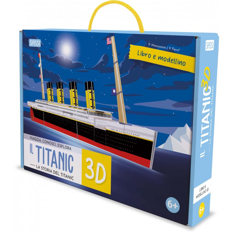 SASSI EDITORE IL TITANIC 3D. LA STORIA DEL TITANIC