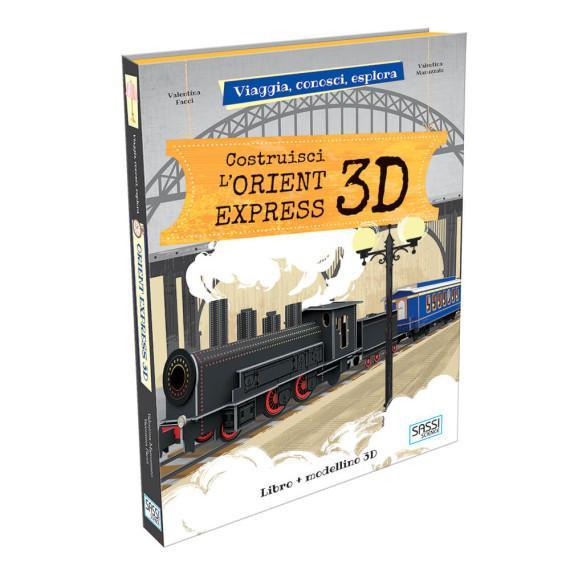 SASSI EDITORE VIAGGIA, CONOSCI, ESPORLA - COSTRUISCI L'ORIENT EXPRESS 3D di Helen Rowe, Anton Poitier, Elizabeth Golding